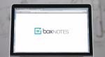 クラウドストレージのBox、リアルタイムで文書の共同編集が行えるオンラインツール「Box Notes」を提供開始